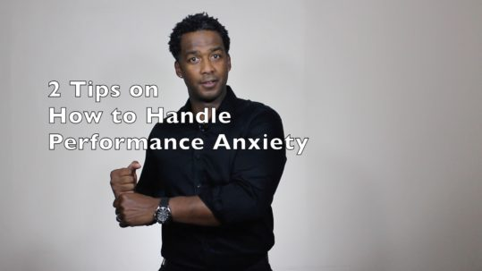 2-tips-on-how-to-handle-performance-anxiety